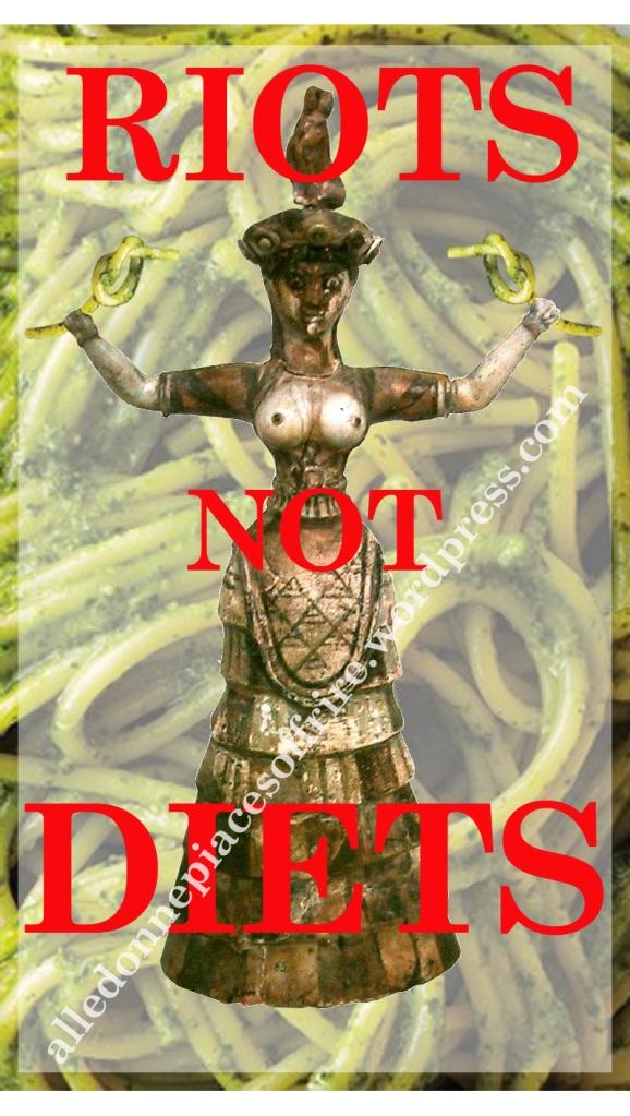 DEA SERPENTI RIOTS NOT DIETS